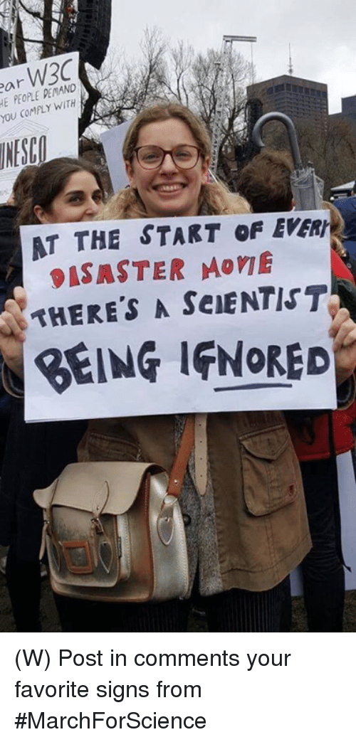 Movie, Signs, and You: par PEMAND  PEOPLE WITH  COMPLY YOU AT THE START of  PASASTER MOVIE  THERE'S A SeIENTIST  BEING IGNORED (W) Post in comments your favorite signs from #MarchForScience