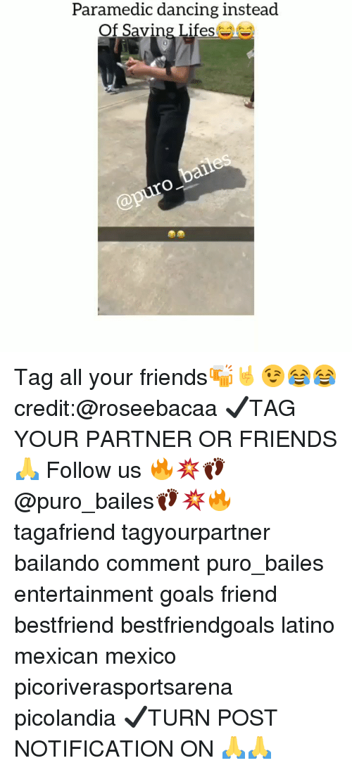 Dancing, Friends, and Goals: Paramedic dancing instead  Of Saving Lifesae  ap Tag all your friends🍻🤘😉😂😂 credit:@roseebacaa ✔TAG YOUR PARTNER OR FRIENDS🙏 Follow us 🔥💥👣@puro_bailes👣💥🔥 tagafriend tagyourpartner bailando comment puro_bailes entertainment goals friend bestfriend bestfriendgoals latino mexican mexico picoriverasportsarena picolandia ✔TURN POST NOTIFICATION ON 🙏🙏