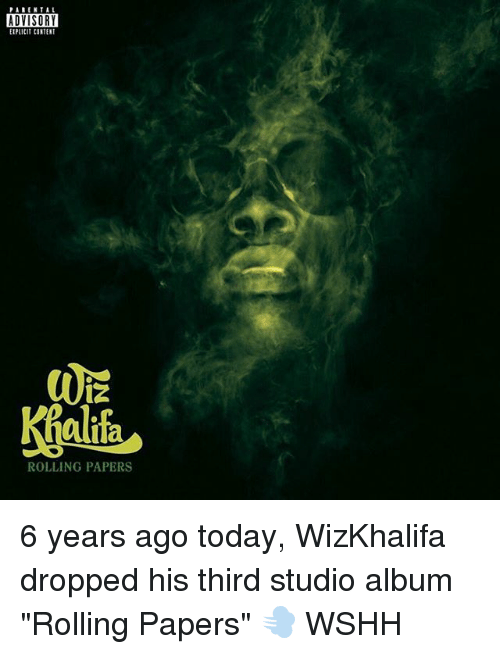 """studio albums: PARENTAL  ADVISORY  EIPLICIT CONTENT  12  alifa  ROLLING PAPERS 6 years ago today, WizKhalifa dropped his third studio album """"Rolling Papers"""" 💨 WSHH"""