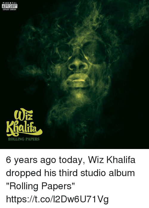 """studio albums: PARENTAL  ADVISORY  EIPLICIT CONTENT  alifa  ROLLING PAPERS 6 years ago today, Wiz Khalifa dropped his third studio album """"Rolling Papers"""" https://t.co/l2Dw6U71Vg"""