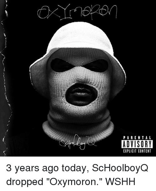 """Oxymoron: PARENTAL  ADVISORY  EXPLICIT CONTENT 3 years ago today, ScHoolboyQ dropped """"Oxymoron."""" WSHH"""