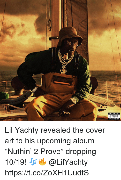 "Content, Art, and Lil: PARENTAL  DVISORY  EXPLICIT CONTENT Lil Yachty revealed the cover art to his upcoming album ""Nuthin' 2 Prove"" dropping 10/19! 🎶🔥 @LilYachty https://t.co/ZoXH1UudtS"