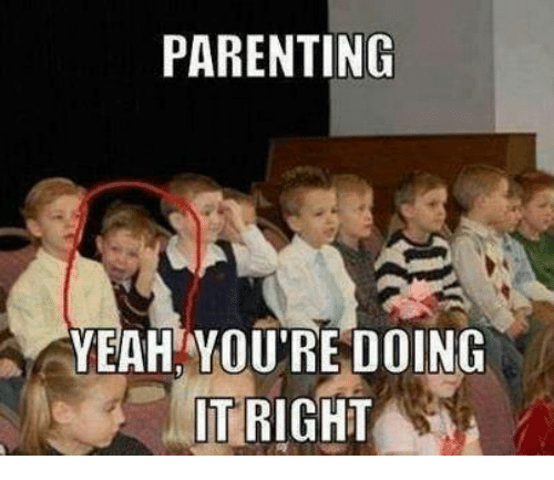 Youre Doing It Right: PARENTING  YEAH YOU'RE DOING  IT RIGHT