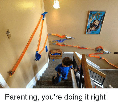 Parenting Youre Doing It Right: Parenting, you're doing it right!