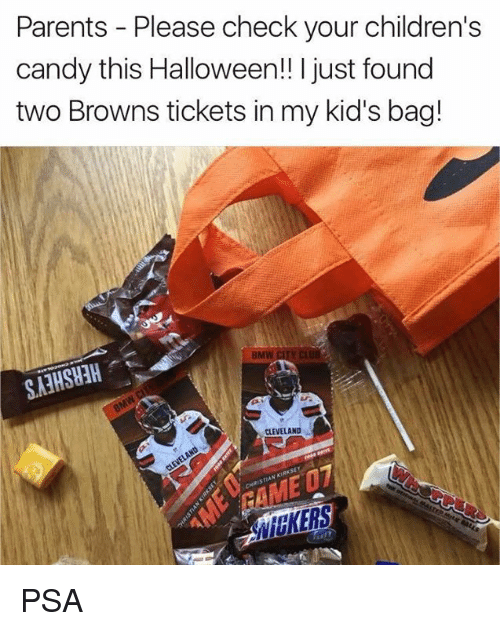 Bmw, Candy, and Halloween: Parents - Please check your children's  candy this Halloween!! I just found  two Browns tickets in my kid's bag!  BMW CITY CL  CLEVELAND PSA