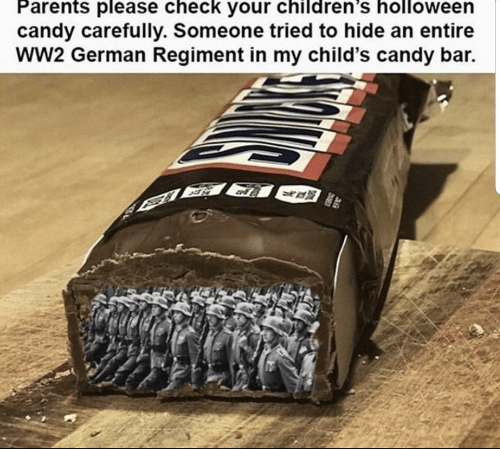 Candy, Parents, and Ww2: Parents please check your children's holloween  candy carefully. Someone tried to hide an entire  wW2 German Regiment in my child's candy bar.