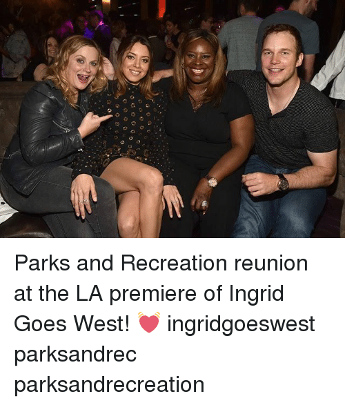 Memes, Parks and Recreation, and 🤖: Parks and Recreation reunion at the LA premiere of Ingrid Goes West! 💓 ingridgoeswest parksandrec parksandrecreation
