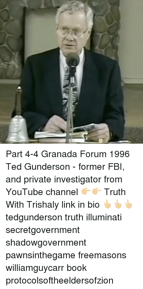 Ted Youtube: Part 4-4 Granada Forum 1996 Ted Gunderson