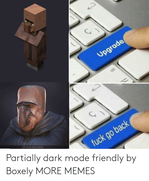 mode: Partially dark mode friendly by Boxely MORE MEMES