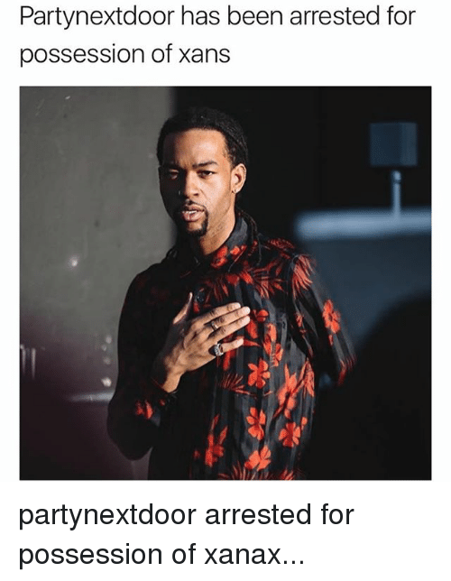Memes, Xanax, and Partynextdoor: Partynextdoor has been arrested for  possession of xans partynextdoor arrested for possession of xanax...