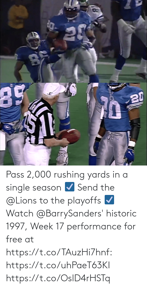 pass: Pass 2,000 rushing yards in a single season ☑️ Send the @Lions to the playoffs ☑️  Watch @BarrySanders' historic 1997, Week 17 performance for free at https://t.co/TAuzHi7hnf: https://t.co/uhPaeT63KI https://t.co/OslD4rHSTq