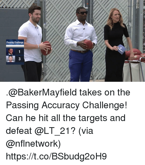 Memes, All The, and 🤖: Passing Challenge .@BakerMayfield takes on the Passing Accuracy Challenge!  Can he hit all the targets and defeat @LT_21?  (via @nflnetwork) https://t.co/BSbudg2oH9