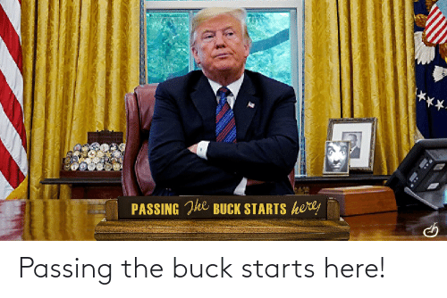 Donald Trump: Passing the buck starts here!