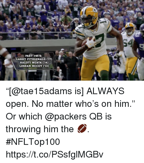 "Larry Fitzgerald, Memes, and Lesean McCoy: PAST #45'S:  LARRY FITZGERALD (17)  HALOTI NGATA (14)  LESEAN MCCOY ('13) ""[@tae15adams is] ALWAYS open. No matter who's on him.""  Or which @packers QB is throwing him the 🏈. #NFLTop100 https://t.co/PSsfglMGBv"