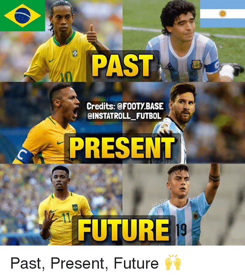 Future, Memes, and 🤖: PAST  Credits: @FOOTY BASE  CINSTATROLL FUTBOL  PRESENT  FUTURE Past, Present, Future 🙌