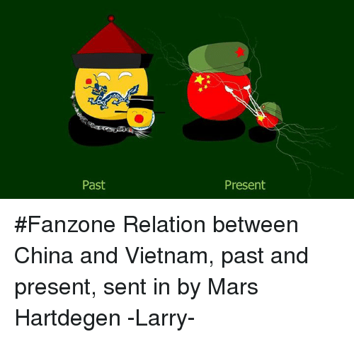 China, Mars, and Vietnam: Past  Present #Fanzone Relation between China and Vietnam, past and present, sent in by Mars Hartdegen -Larry-