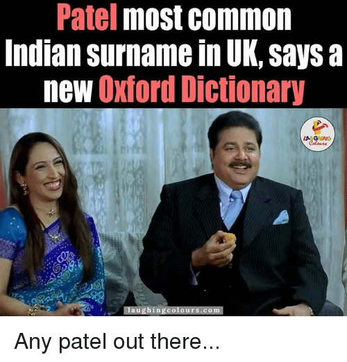 patel most common indian surname in uk says a new 6969125 🔥 25 best memes about oxford dictionary oxford dictionary memes