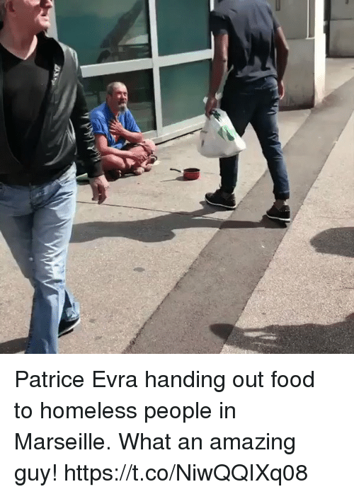 evra: Patrice Evra handing out food to homeless people in Marseille. What an amazing guy! https://t.co/NiwQQIXq08