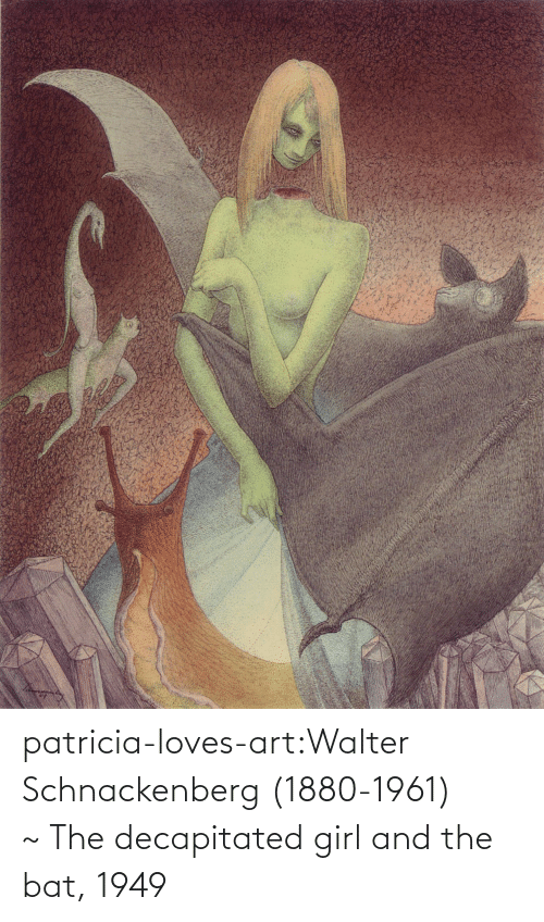 Walter: patricia-loves-art:Walter Schnackenberg (1880-1961) ~The decapitated girl and the bat, 1949