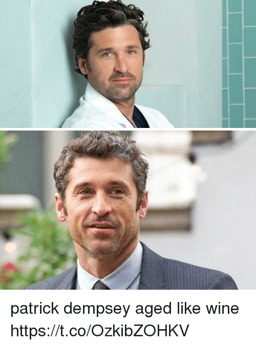 Memes, Wine, and 🤖: patrick dempsey aged like wine https://t.co/OzkibZOHKV