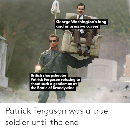 soldier: Patrick Ferguson was a true soldier until the end
