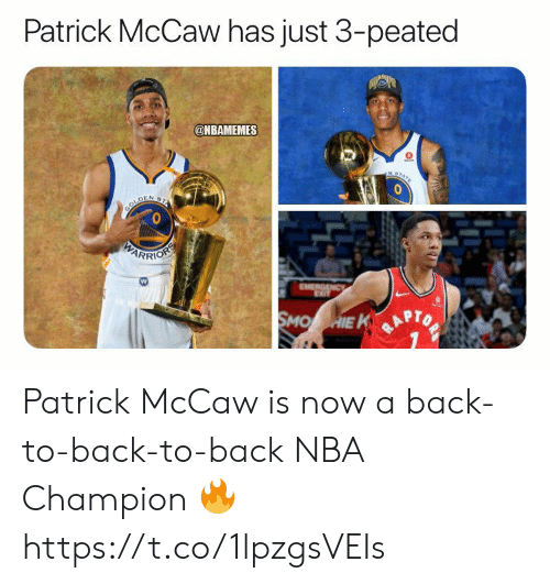 Back to Back: Patrick McCaw has just 3-peated  @NBAMEMES  NST  BOLDEN 2  PARRIOSS  EMERGENCy  SMO HIE K Patrick McCaw is now a back-to-back-to-back NBA Champion 🔥 https://t.co/1lpzgsVEIs
