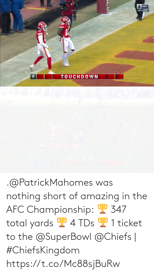 tds: .@PatrickMahomes was nothing short of amazing in the AFC Championship: 🏆 347 total yards  🏆 4 TDs  🏆 1 ticket to the @SuperBowl   @Chiefs | #ChiefsKingdom https://t.co/Mc88sjBuRw