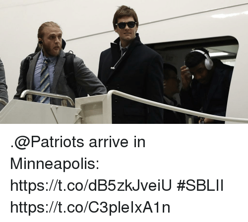 Memes, Patriotic, and Minneapolis: .@Patriots arrive in Minneapolis: https://t.co/dB5zkJveiU #SBLII https://t.co/C3pleIxA1n