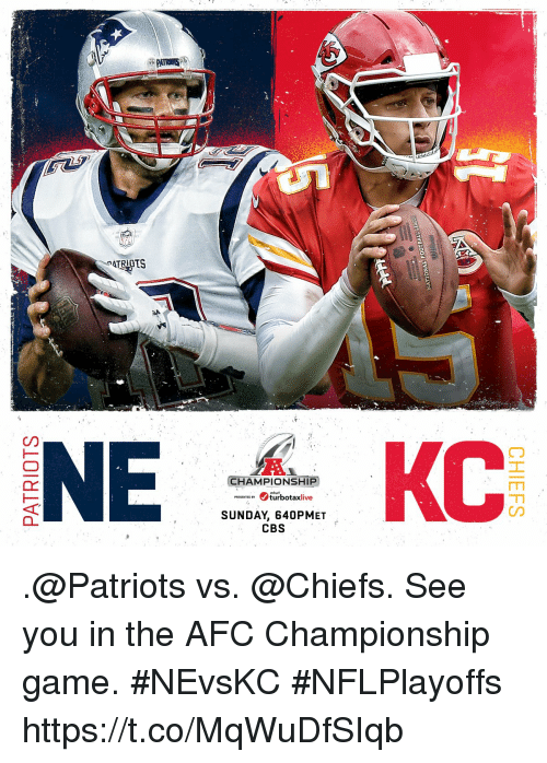 Afc Championship: PATRIOTS  CHAMPIONSHIP  TEDBturbotaxlive  SUNDAY, 640PMET  CBS .@Patriots vs. @Chiefs.  See you in the AFC Championship game. #NEvsKC #NFLPlayoffs https://t.co/MqWuDfSIqb