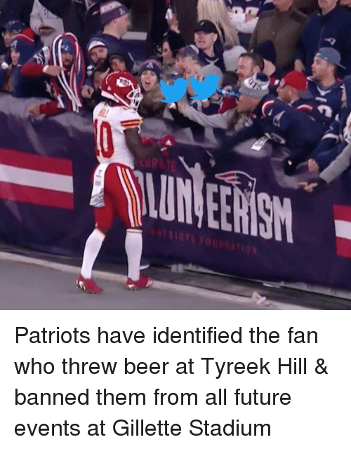 gillette: Patriots have identified the fan who threw beer at Tyreek Hill & banned them from all future events at Gillette Stadium