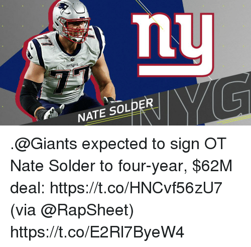 Memes, Patriotic, and Giants: PATRIOTS  NATE SOLD .@Giants expected to sign OT Nate Solder to four-year, $62M deal: https://t.co/HNCvf56zU7 (via @RapSheet) https://t.co/E2Rl7ByeW4