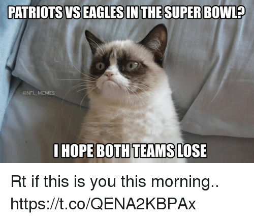Football, Memes, and Nfl: PATRIOTS VSEAGLES IN THESUPER BOWL?  0  @NFL MEMES Rt if this is you this morning.. https://t.co/QENA2KBPAx