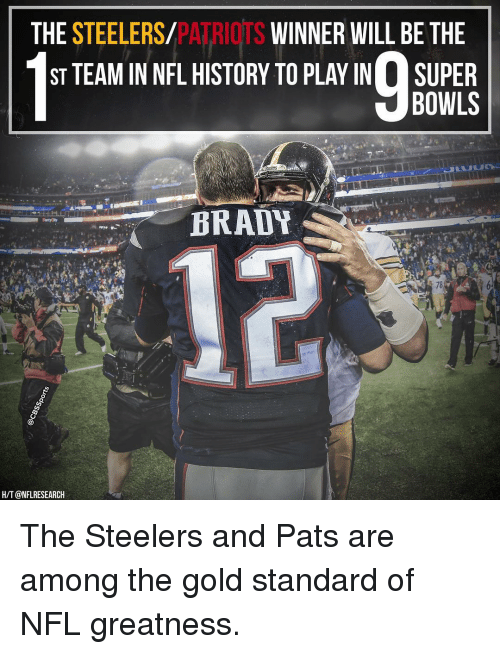 Memes, 🤖, and Nfl History: PATRIqrs  THE STEELERS  WINNER WILL BE THE  ST TEAM IN NFL HISTORY TO PLAYIN SUPER  BOWLS  BRADY  78  H/T@NFLRESEARCH The Steelers and Pats are among the gold standard of NFL greatness.