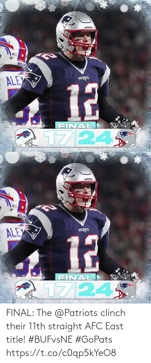 east: PATRS  BILLS  ি  ALEX  PATRIOTS  12  FINAL)  1724   BELLS  ALEX  PATRIPTS  12  FINAL  17/24 FINAL: The @Patriots clinch their 11th straight AFC East title! #BUFvsNE #GoPats https://t.co/c0qp5kYeO8