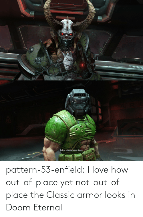 Enfield: pattern-53-enfield:  I love how out-of-place yet not-out-of-place the Classic armor looks in Doom Eternal