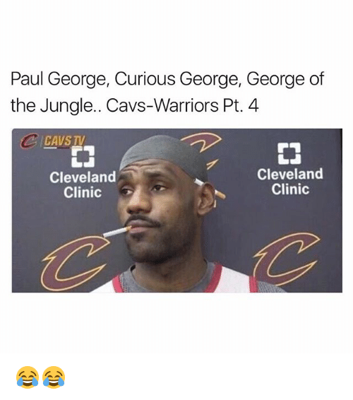cleveland clinic: Paul George, Curious George, George of  the Jungle.. Cavs-Warriors Pt.4  CAVS TV  Cleveland  Clinic  Cleveland  Clinic 😂😂