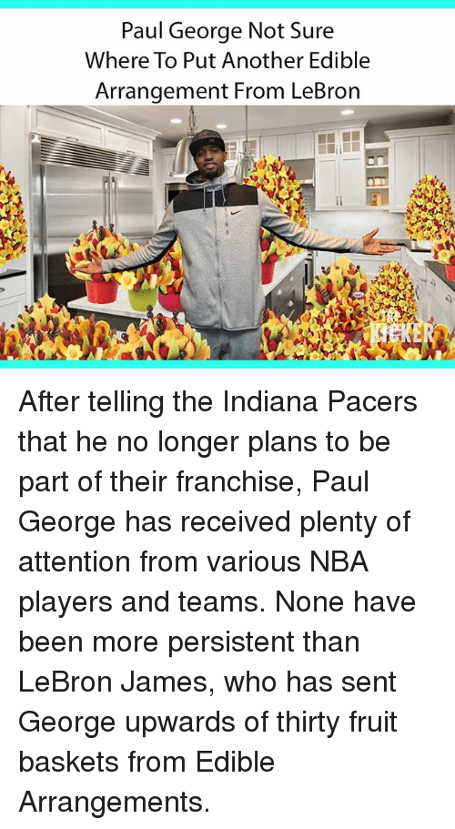paul george not sure where to put another edible arrangement 23319855 🔥 25 best memes about edible arrangements edible arrangements,Edible Arrangements Meme