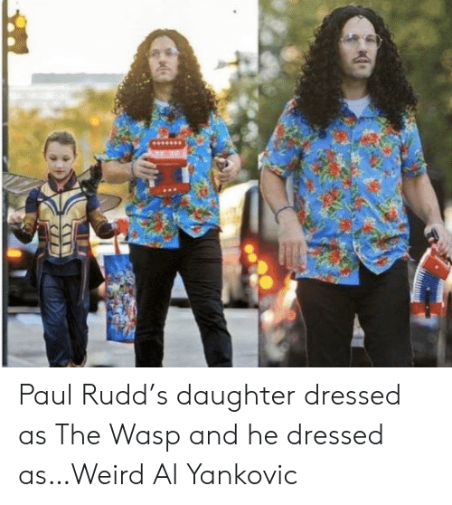 the wasp: Paul Rudd's daughter dressed as The Wasp and he dressed as…Weird Al Yankovic