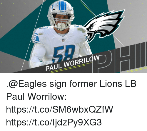 Philadelphia Eagles, Memes, and Lions: PAUL WORRIL .@Eagles sign former Lions LB Paul Worrilow: https://t.co/SM6wbxQZfW https://t.co/IjdzPy9XG3