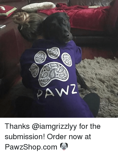 Submissives: PAW Thanks @iamgrizzlyy for the submission! Order now at PawzShop.com 🐶