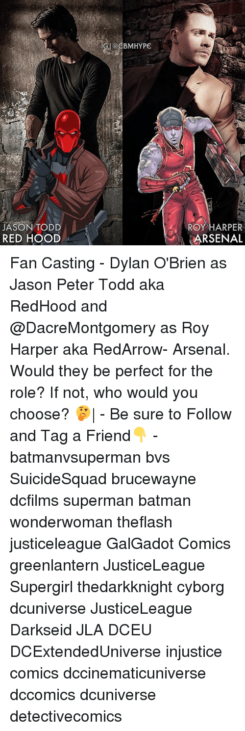 Dylan O'Brien: PE  JASON TODD  RED HOOD  ROY HARPER  ARSENAL Fan Casting - Dylan O'Brien as Jason Peter Todd aka RedHood and @DacreMontgomery as Roy Harper aka RedArrow- Arsenal. Would they be perfect for the role? If not, who would you choose? 🤔| - Be sure to Follow and Tag a Friend👇 - batmanvsuperman bvs SuicideSquad brucewayne dcfilms superman batman wonderwoman theflash justiceleague GalGadot Comics greenlantern JusticeLeague Supergirl thedarkknight cyborg dcuniverse JusticeLeague Darkseid JLA DCEU DCExtendedUniverse injustice comics dccinematicuniverse dccomics dcuniverse detectivecomics