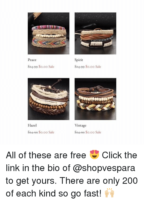 Oos: Peace  Spirit  ba  99 $0.00 Sale  $24-99 So.oo Sale  Hazel  Vintage  S2499 So.oo Sale  S24-99 So.oo Sale All of these are free 😍 Click the link in the bio of @shopvespara to get yours. There are only 200 of each kind so go fast! 🙌🏼