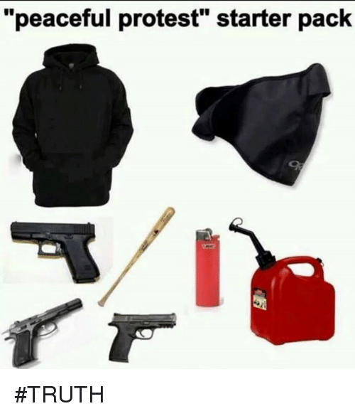 """peaceful protest: """"peaceful protest"""" starter pack #TRUTH"""