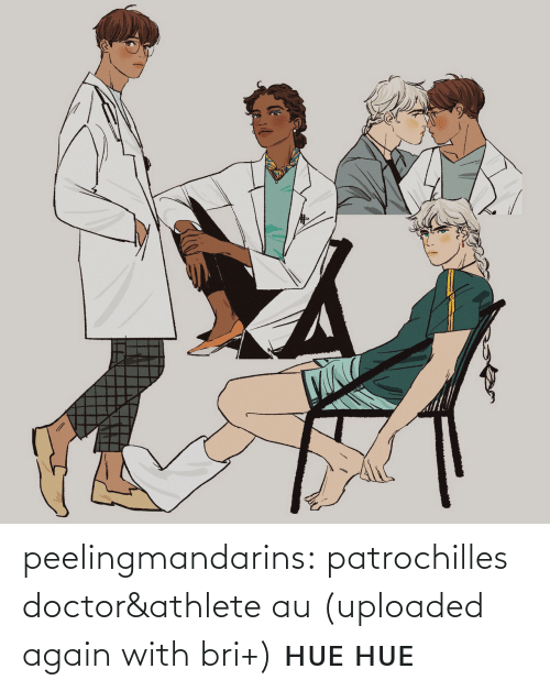 Doctor: peelingmandarins: patrochilles doctor&athlete au (uploaded again with bri+) ʜᴜᴇ ʜᴜᴇ