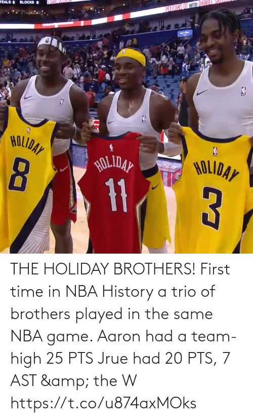dan: PEICARS OT WITH DAN  TEALS BLOCKS O  HOLIDAY  HOLIDAY  HOLIDAY  11 THE HOLIDAY BROTHERS! First time in NBA History a trio of brothers played in the same NBA game.   Aaron had a team-high 25 PTS Jrue had 20 PTS, 7 AST & the W  https://t.co/u874axMOks