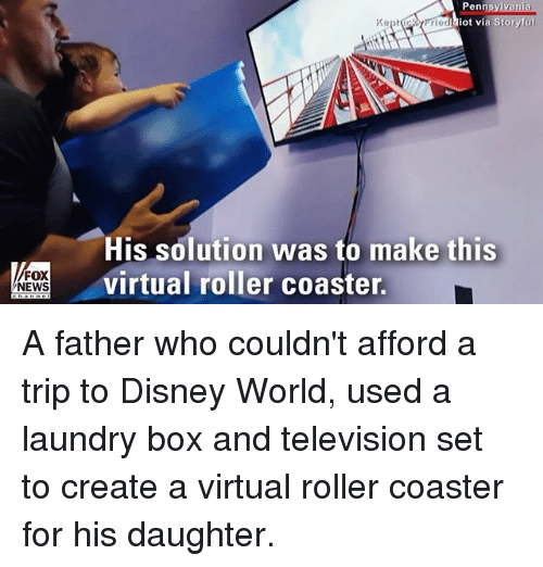 roller coasters: Pennsy  ot vi  His solution was to make this  virtual roller coaster.  FOX  NEWS A father who couldn't afford a trip to Disney World, used a laundry box and television set to create a virtual roller coaster for his daughter.