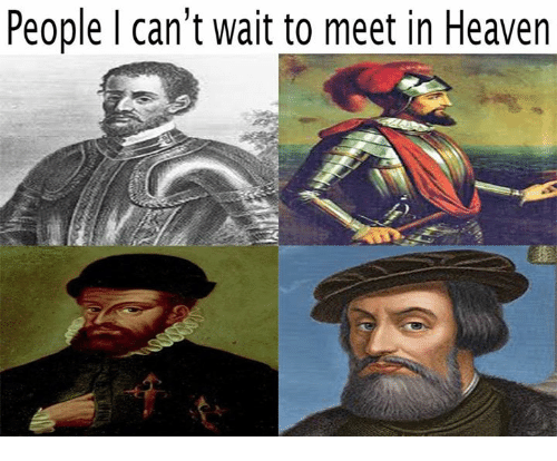Crafty Conquistador: People can't wait to meet in Heaven