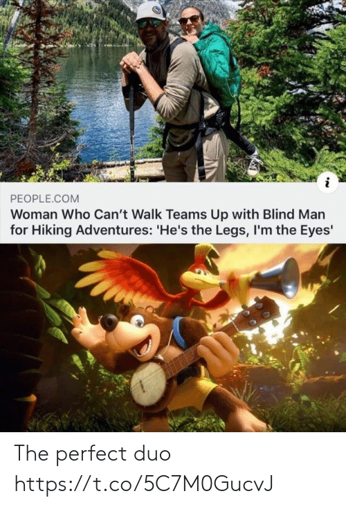 blind man: PEOPLE.COM  Woman Who Can't Walk Teams Up with Blind Man  for Hiking Adventures: 'He's the Legs, I'm the Eyes' The perfect duo https://t.co/5C7M0GucvJ