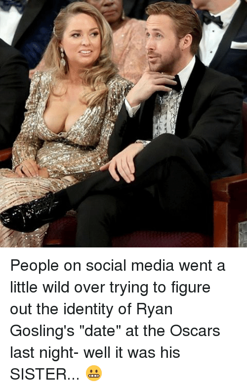 """Memes, Wild, and 🤖: People on social media went a little wild over trying to figure out the identity of Ryan Gosling's """"date"""" at the Oscars last night- well it was his SISTER... 😬"""