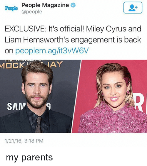 Peoples Magazine: People People Magazine  @people  EXCLUSIVE: It's official! Miley Cyrus and  Liam Hemsworth's engagement is back  on peoplem.ag/it3vW6V  IAY  SAM  1/21/16, 3:18 PM my parents